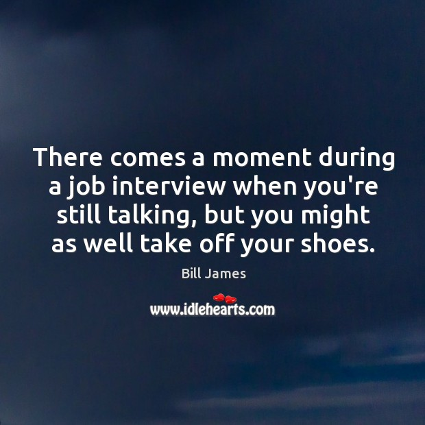 There comes a moment during a job interview when you're still talking, Image