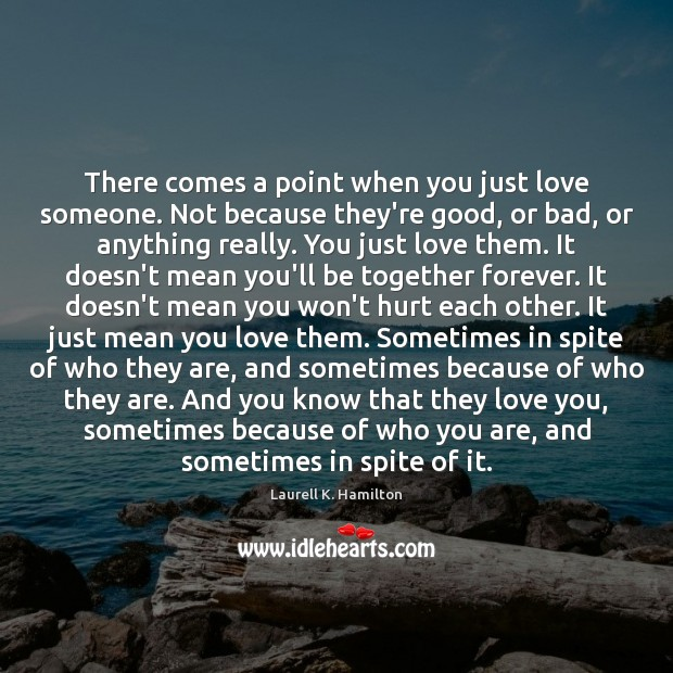 There comes a point when you just love someone. Not because they're Image