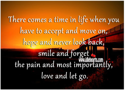 There comes a time in life when you have to accept and move on Let Go Quotes Image
