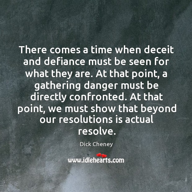 There comes a time when deceit and defiance must be seen for what they are. Image