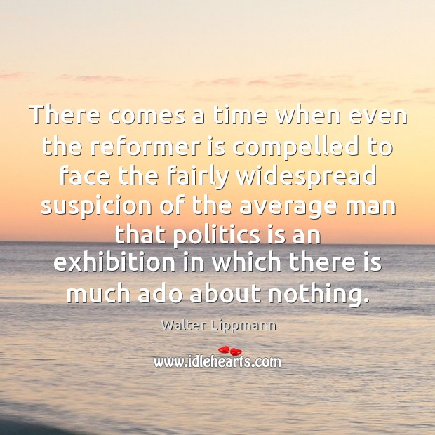 Image, There comes a time when even the reformer is compelled to face
