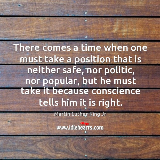 Image, There comes a time when one must take a position that is