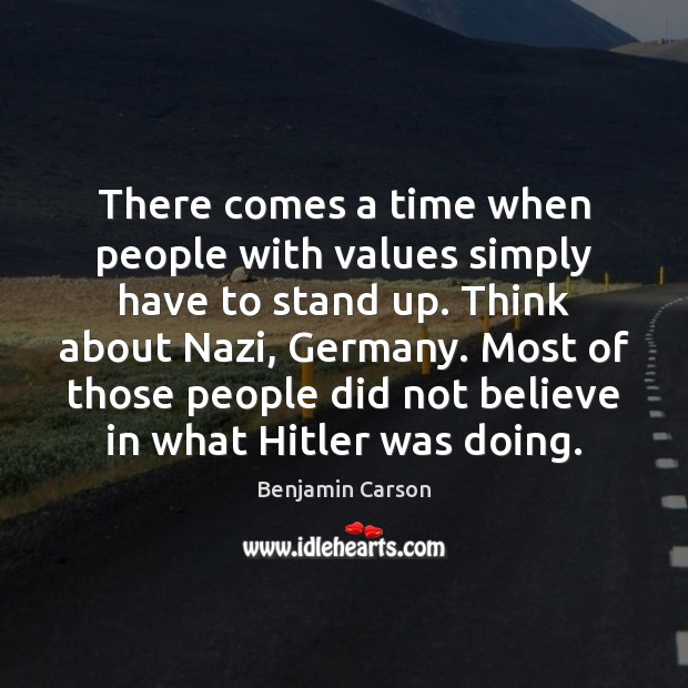There comes a time when people with values simply have to stand Image