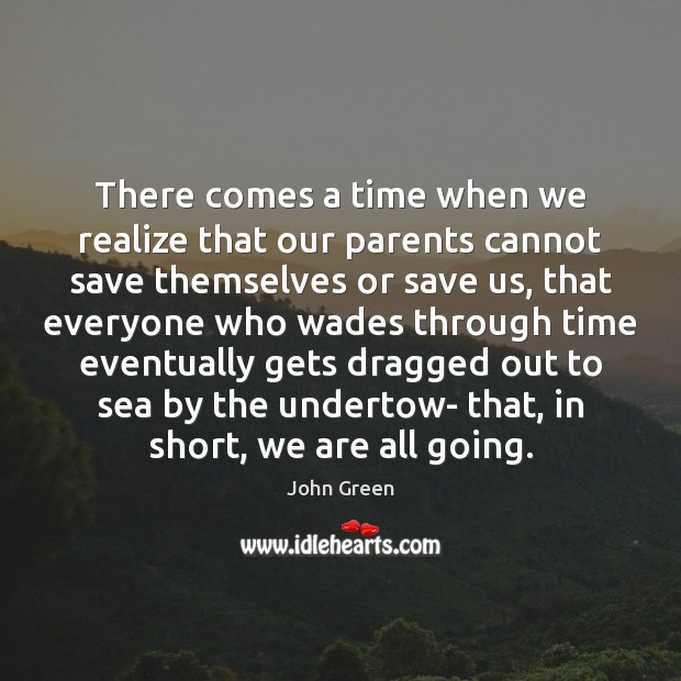 Image, There comes a time when we realize that our parents cannot save