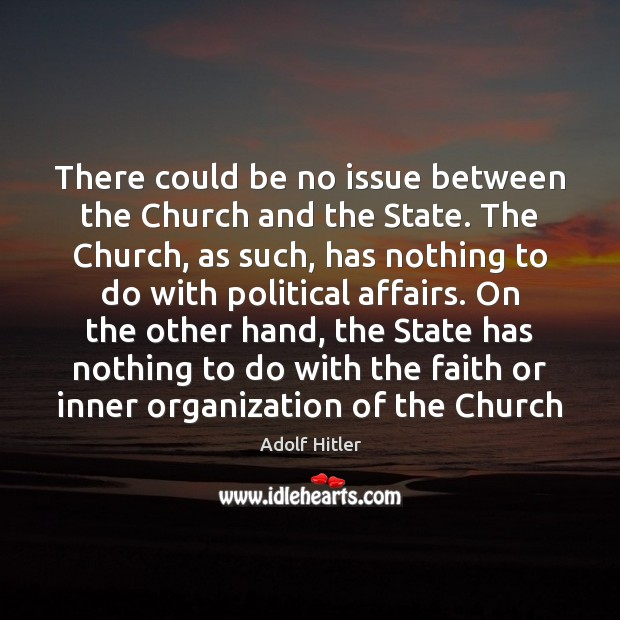There could be no issue between the Church and the State. The Image
