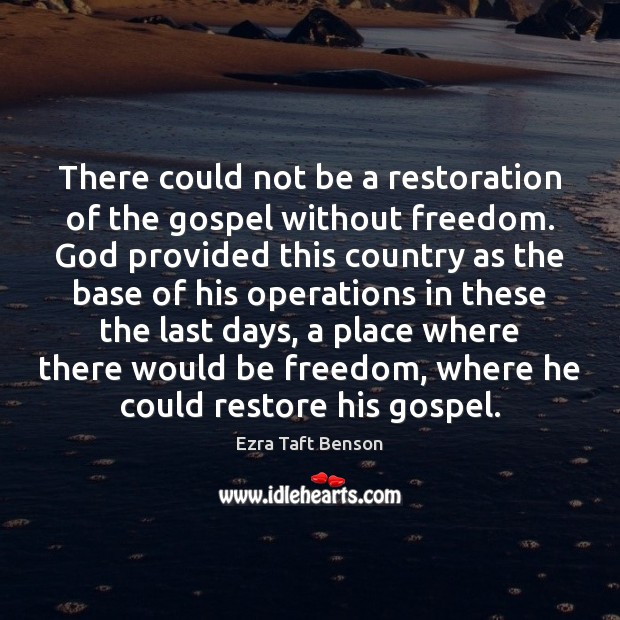 Image, There could not be a restoration of the gospel without freedom. God