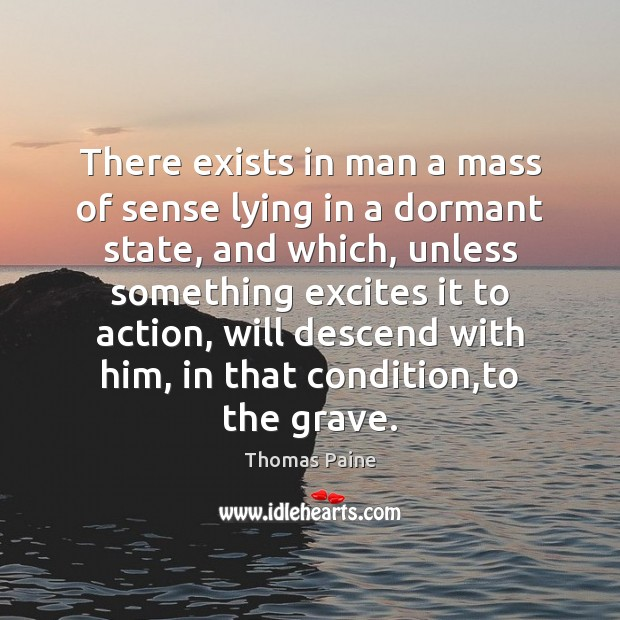 Image, There exists in man a mass of sense lying in a dormant