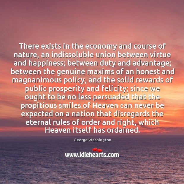 There exists in the economy and course of nature, an indissoluble union Image