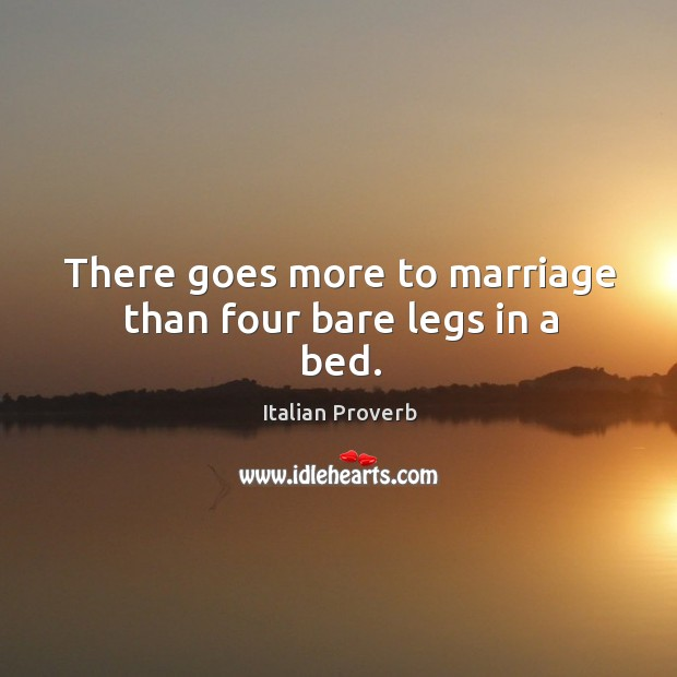 Image, There goes more to marriage than four bare legs in a bed.