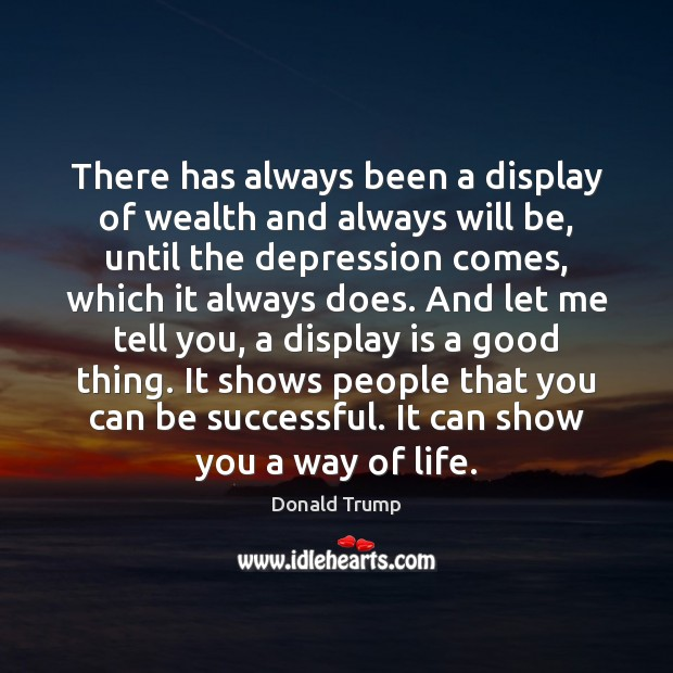 There has always been a display of wealth and always will be, Image