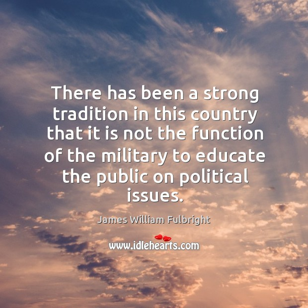 There has been a strong tradition in this country that it is not the function of the military Image