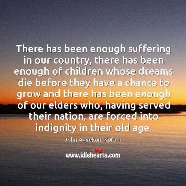 There has been enough suffering in our country, there has been enough of children whose Image