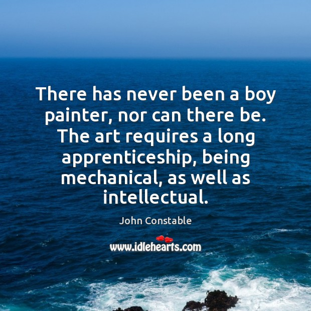 There has never been a boy painter, nor can there be. The Image
