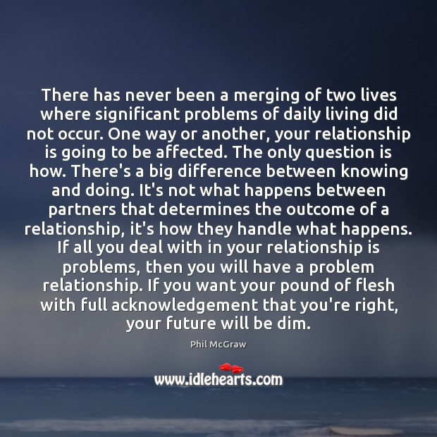 There has never been a merging of two lives where significant problems Phil McGraw Picture Quote
