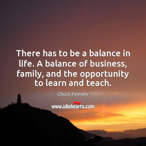There has to be a balance in life. A balance of business, Image