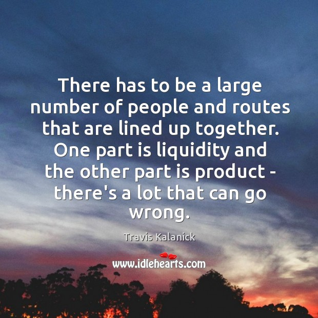 There has to be a large number of people and routes that Image