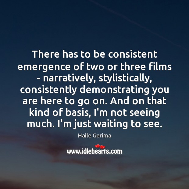 There has to be consistent emergence of two or three films – Haile Gerima Picture Quote