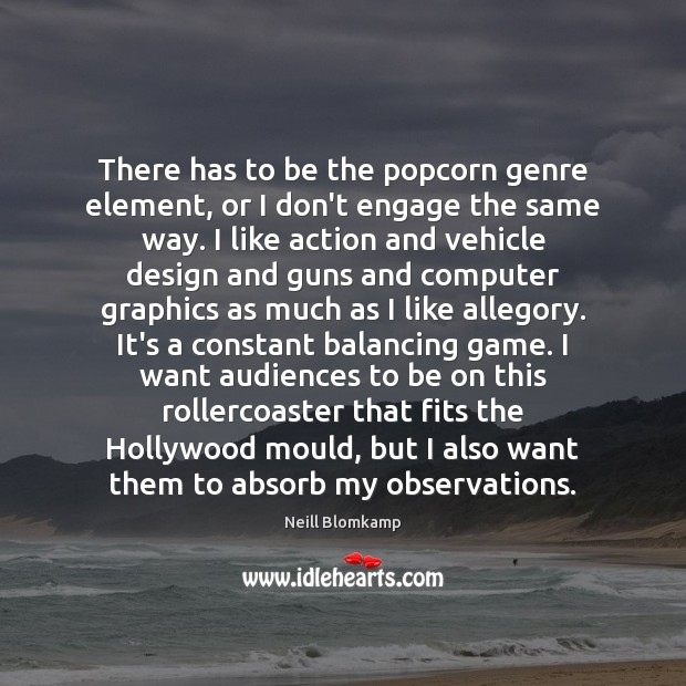 Image, There has to be the popcorn genre element, or I don't engage