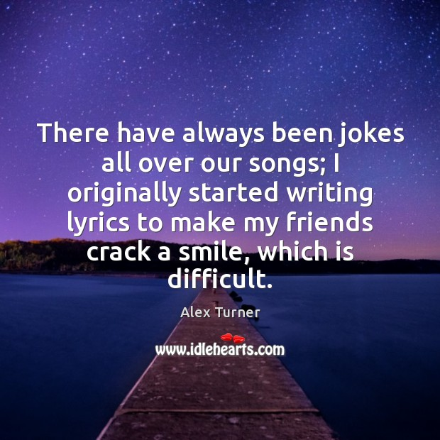 Image, There have always been jokes all over our songs; I originally started