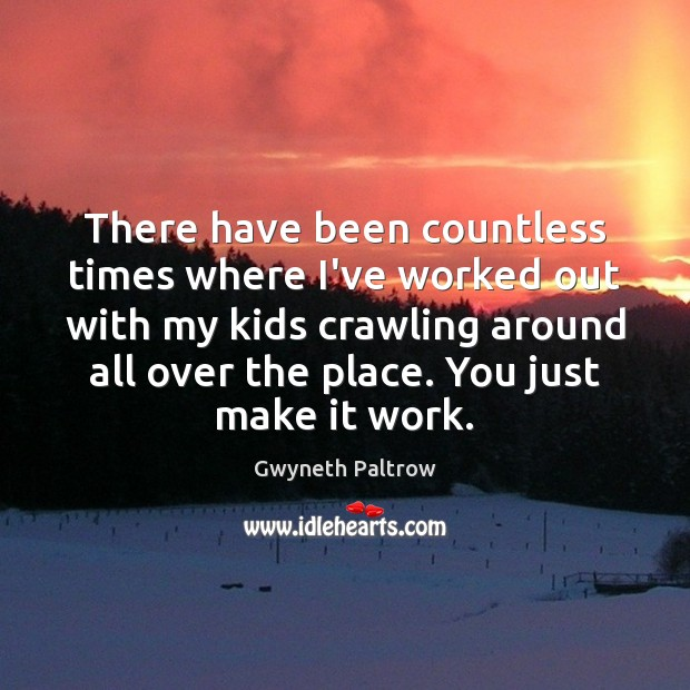 There have been countless times where I've worked out with my kids Image