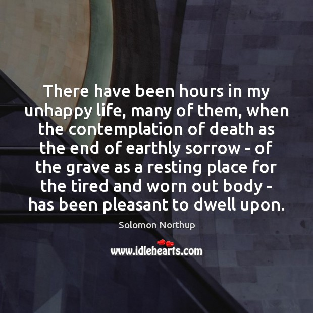 There have been hours in my unhappy life, many of them, when Image