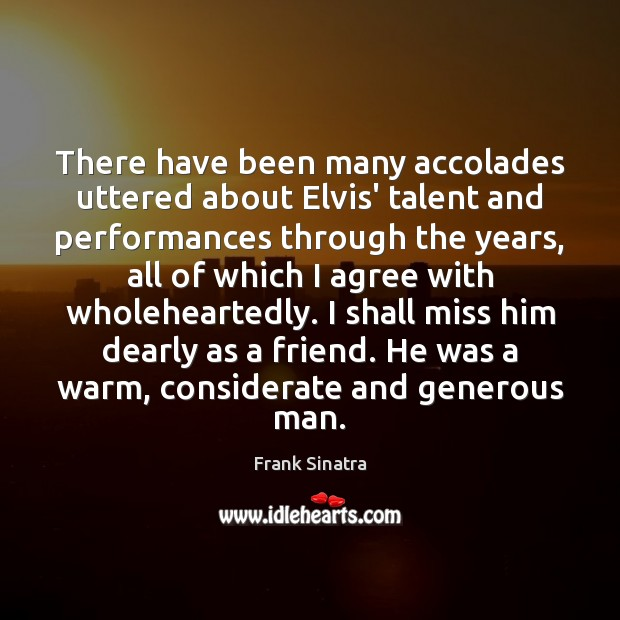 There have been many accolades uttered about Elvis' talent and performances through Frank Sinatra Picture Quote