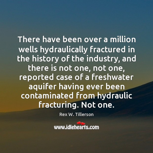There have been over a million wells hydraulically fractured in the history Image