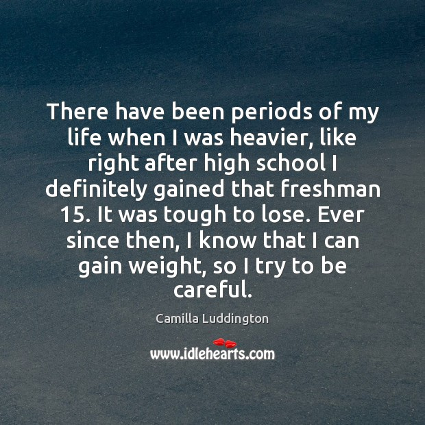 Image, There have been periods of my life when I was heavier, like