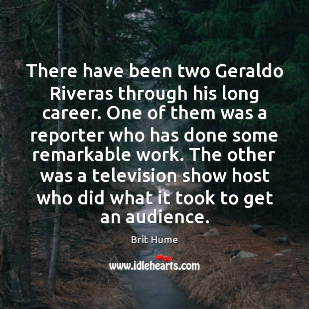 Image, There have been two Geraldo Riveras through his long career. One of