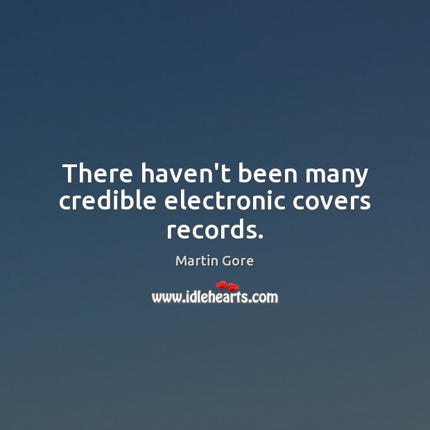 There haven't been many credible electronic covers records. Image
