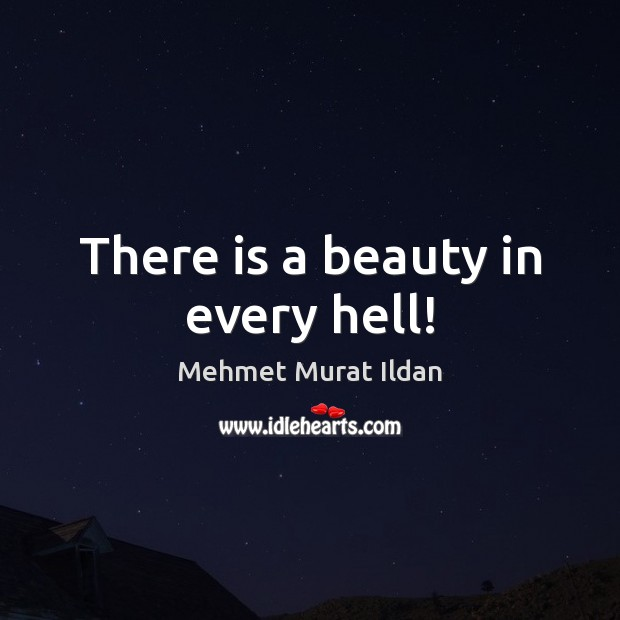 There is a beauty in every hell! Image