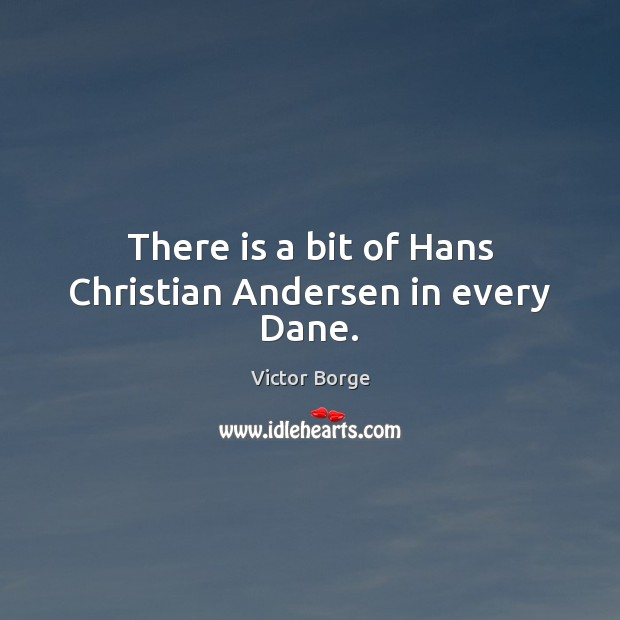 There is a bit of Hans Christian Andersen in every Dane. Image