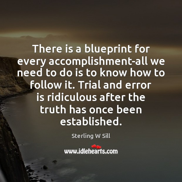 There is a blueprint for every accomplishment-all we need to do is Sterling W Sill Picture Quote