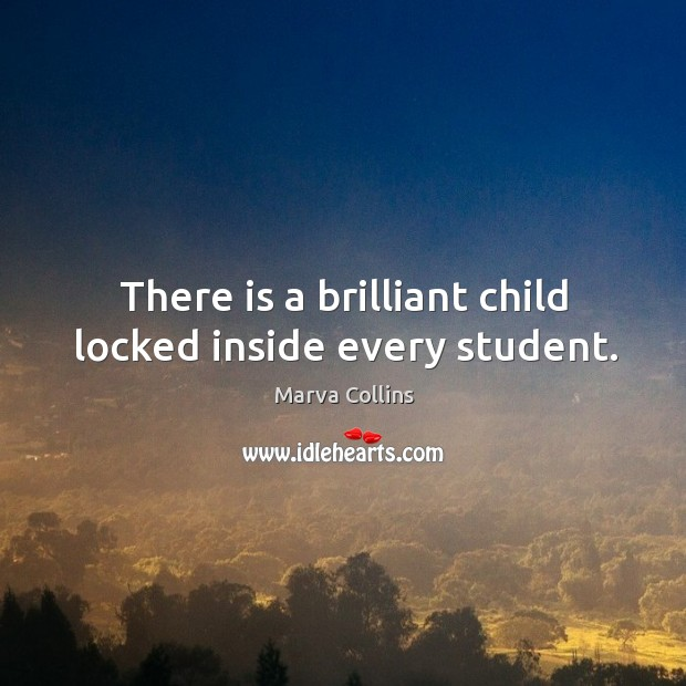 There is a brilliant child locked inside every student. Marva Collins Picture Quote