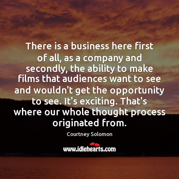 There is a business here first of all, as a company and Image