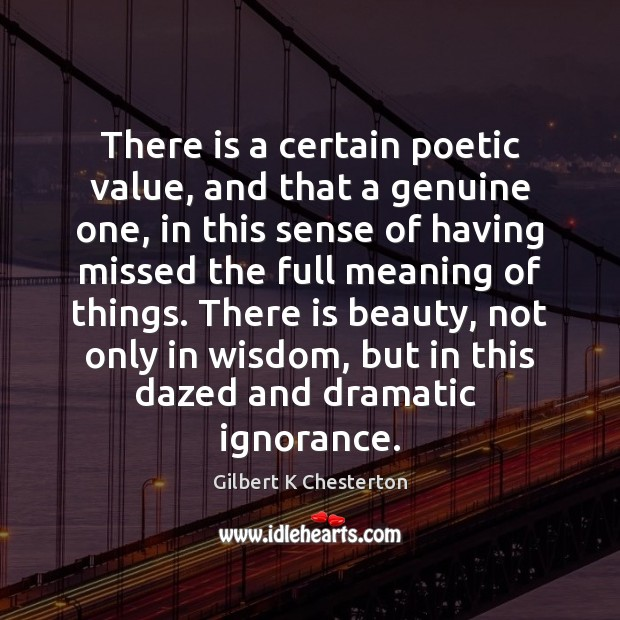 There is a certain poetic value, and that a genuine one, in Image