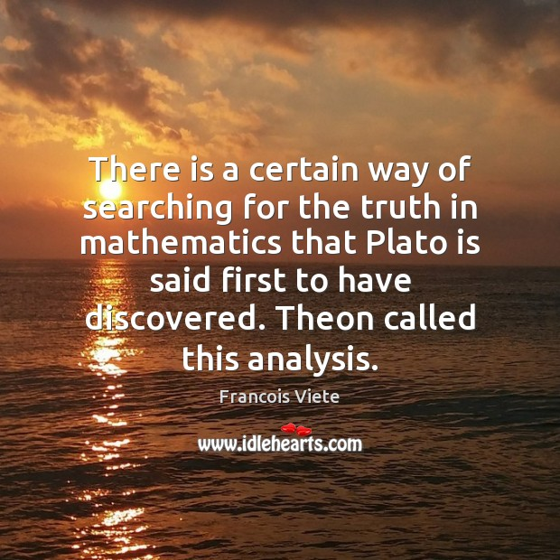 There is a certain way of searching for the truth in mathematics Image