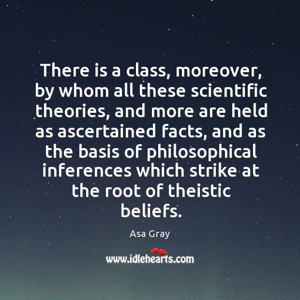 There is a class, moreover, by whom all these scientific theories, and more are held as Image