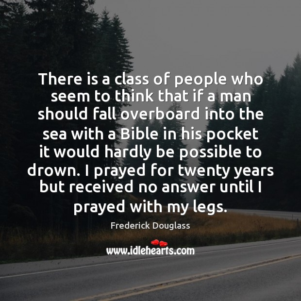 There is a class of people who seem to think that if Frederick Douglass Picture Quote