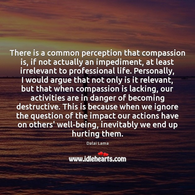 There is a common perception that compassion is, if not actually an Image