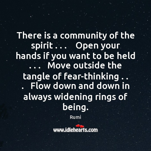 There is a community of the spirit . . .    Open your hands if you Image