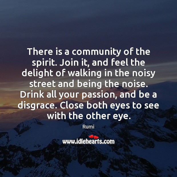 Image, There is a community of the spirit. Join it, and feel the