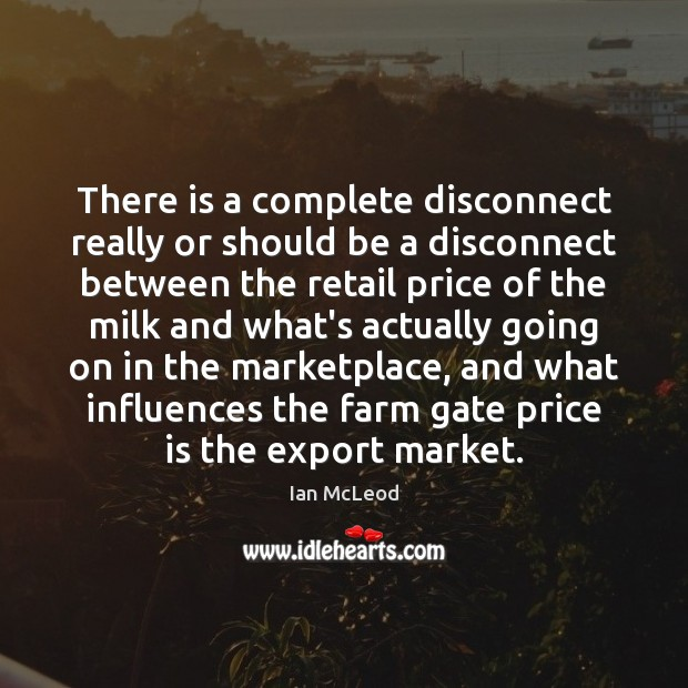 There is a complete disconnect really or should be a disconnect between Farm Quotes Image
