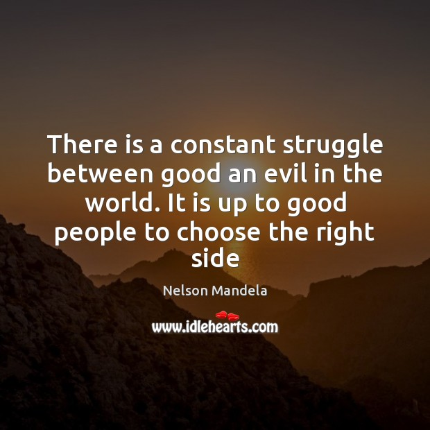 There is a constant struggle between good an evil in the world. Image