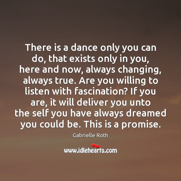 Image, There is a dance only you can do, that exists only in
