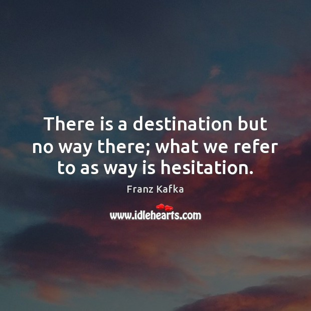 Picture Quote by Franz Kafka
