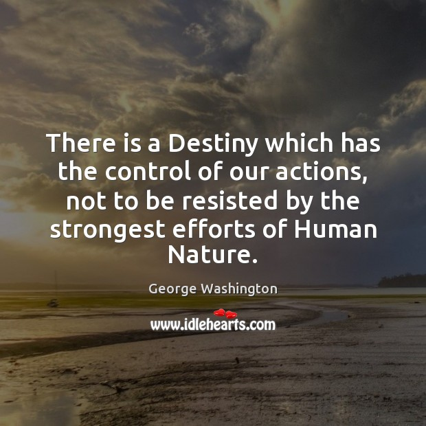 There is a Destiny which has the control of our actions, not Image