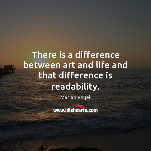 Image, There is a difference between art and life and that difference is readability.
