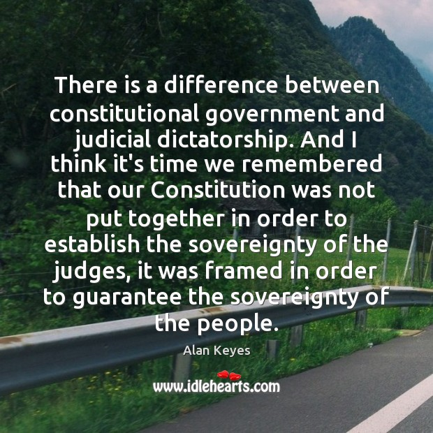 Image, There is a difference between constitutional government and judicial dictatorship. And I