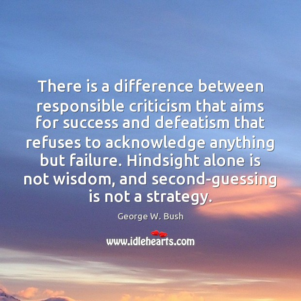 Image, There is a difference between responsible criticism that aims for success and